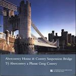 Aberconwy House and Conwy Suspension Bridge/ Ty Aberconwy a Phont Grog Conwy, North Wales