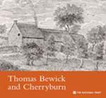 Thomas Bewick and Cherryburn, Northumberland