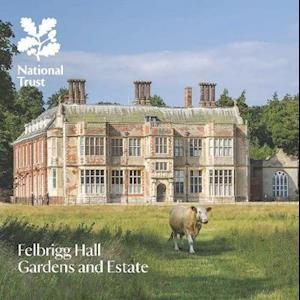 Bog, paperback Felbrigg Hall, Gardens and Estate, Norfolk af Oliver Garnett