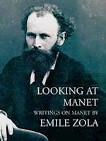 Looking at Manet af Emile Zola
