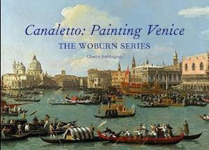 Canaletto: Painting Venice