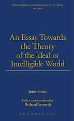 An Essay towards the Theory of the Ideal or Intelligible World - Designed for Two Parts (The Thoemmes library of British philosophy, nr. 10)