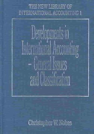Developments in International Accounting - General Issues and Classification