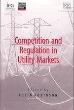 Competition and Regulation in Utility Markets af Colin Robinson