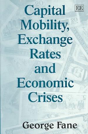 Capital Mobility, Exchange Rates and Economic Crises