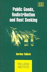 Public Goods, Redistribution and Rent Seeking af Gordon Tullock