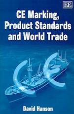 CE Marketing, Product Standards and World Trade af David Hanson