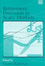 Retirement Provision in Scary Markets