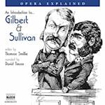 Gilbert and Sullivan (Opera Explained S)