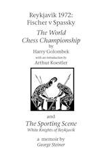 Reykjavik 1972: Fischer V Spassky - 'The World Chess Championship' and 'The Sporting Scene: White Knights of Reykjavik'