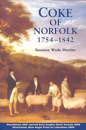 Martins, S: Coke of Norfolk (1754-1842): A Biography