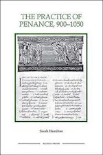 The Practice of Penance, 900-1050 (ROYAL HISTORICAL SOCIETY STUDIES IN HISTORY NEW SERIES, nr. 20)