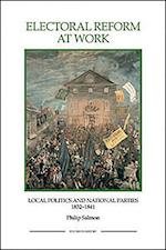 Electoral Reform at Work (ROYAL HISTORICAL SOCIETY STUDIES IN HISTORY NEW SERIES, nr. 27)