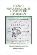 French Revolutionaries and English Republicans (ROYAL HISTORICAL SOCIETY STUDIES IN HISTORY NEW SERIES, nr. 43)