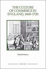 The Culture of Commerce in England, 1660-1720 (ROYAL HISTORICAL SOCIETY STUDIES IN HISTORY NEW SERIES, nr. 50)