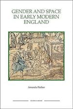 Gender and Space in Early Modern England (ROYAL HISTORICAL SOCIETY STUDIES IN HISTORY NEW SERIES, nr. 55)
