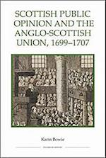 Scottish Public Opinion and the Anglo-Scottish Union, 1699-1707 (ROYAL HISTORICAL SOCIETY STUDIES IN HISTORY NEW SERIES, nr. 56)