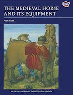 The Medieval Horse and Its Equipment, c.1150-1450 af John Clark