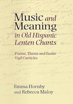 Music and Meaning in Old Hispanic Lenten Chants af Emma Hornby