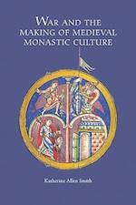 War and the Making of Medieval Monastic Culture (Studies in the History of Medieval Religion, nr. 37)