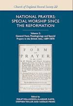 National Prayers: Special Worship since the Refo - Volume 2: General Fasts, Thanksgivings and Special Prayers in the British Isles, 1689-1870 (Church Of England Record Society, nr. 22)