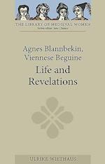 Agnes Blannbekin, Viennese Beguine: Life and Revelations (Library of Medieval Women)