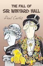The Fall of Sir Winyard Hall af Paul Curtis