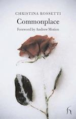 Commonplace af Christina Rossetti, Andrew Motion