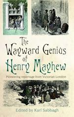 The Wayward Genius of Henry Mayhew af Henry Mayhew