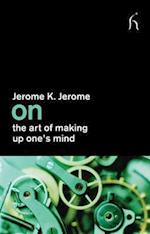On the Art of Making Up One's Mind (On)