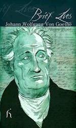 Brief Lives: Johann Wolfgang Von Goethe (Brief Lives)