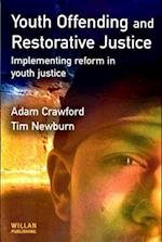 Youth Offending and Restorative Justice af Adam Crawford, Tim Newburn