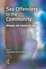 Sex Offenders in the Community (Cambridge Criminal Justice Series)