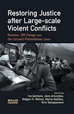 Restoring Justice After Large-scale Violent Conflicts af Holger C Rohne, Ivo Aertsen, Jana Arsovska