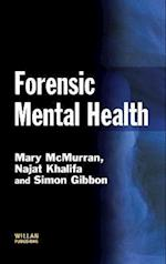 Forensic Mental Health (Criminal Justice Series)