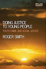Doing Justice to Young People af Roger Smith