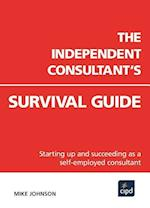 The Independent Consultant's Survival Guide (UK Professional Business Management Business)