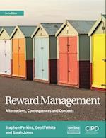 Reward Management : Alternatives, Consequences and Contexts (UK Higher Education Business Management)