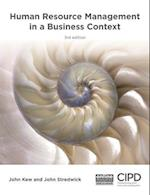 Human Resource Management in a Business Context (UK Professional Business Management Business)