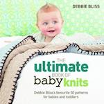 The Ultimate Book of Baby Knits af Debbie Bliss