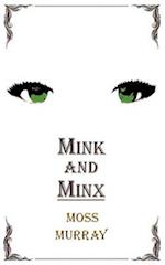 Mink and Minx af Moss Murray