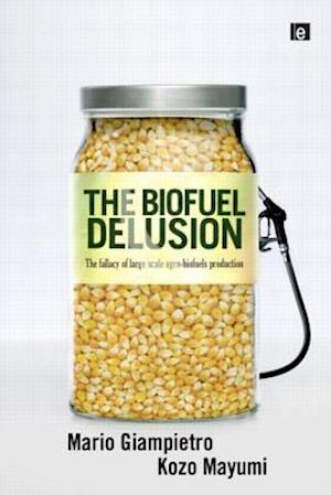 The Biofuel Delusion