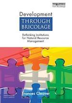 Development Through Bricolage (Earthscan Studies in Natural Resource Management)
