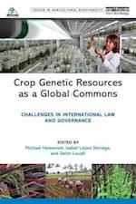 Crop Genetic Resources as a Global Commons (Issues in Agricultural Biodiversity)