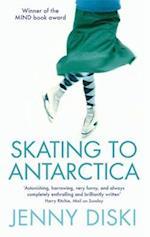 Skating to Antarctica af Jenny Diski