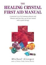 The Healing Crystals First Aid Manual