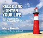 Relax and Lighten Your Life