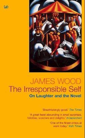 Bog, paperback The Irresponsible Self af James Wood