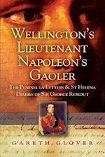 Wellington's Lieutenant Napoleon's Gaoler