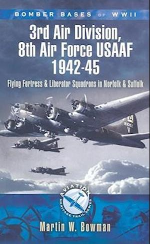 Bog, paperback Bomber Bases of WW2 3rd Air Division, 8th Air Force USAAF 1942-45 af Martin W Bowman